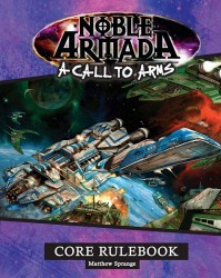 A Call to Arms Noble Armada Rulebook