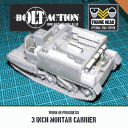 Bolt Action - WIP-3-inch-Mortar-Carrier
