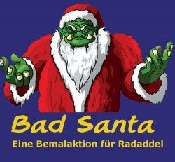Bad Santa Bemalaktion Radaddel