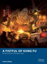 Osprey A Fistful of Kung Fu - Hong Kong Movie Wargame Rules
