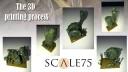 Scale 75 3D Prints für Kickstarter
