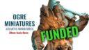 AM Atlantis Miniatures Ogres Kickstarter 1