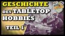 Tabletop Geschichte 01