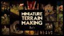 Miniature Terrain Making 1